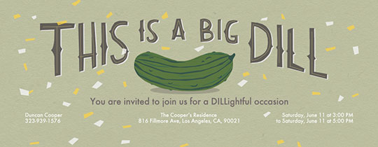 This is a Big Dill Invitation